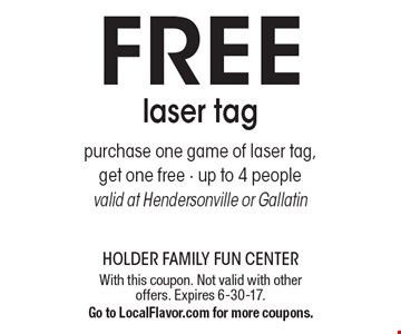Free laser tag. purchase one game of laser tag, get one free - up to 4 people. valid at Hendersonville or Gallatin. With this coupon. Not valid with other offers. Expires 6-30-17.Go to LocalFlavor.com for more coupons.