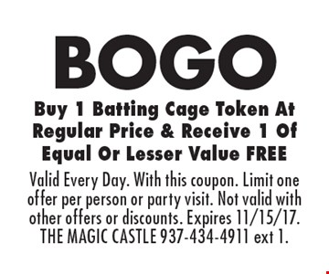 BOGO Buy 1 Batting Cage Token At Regular Price & Receive 1 Of Equal Or Lesser Value FREE. Valid Every Day. With this coupon. Limit one offer per person or party visit. Not valid with other offers or discounts. Expires 11/15/17. THE MAGIC CASTLE 937-434-4911 ext 1.