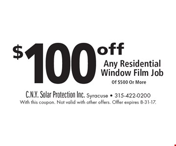 $100 off Any Residential Window Film Job Of $500 Or More. With this coupon. Not valid with other offers. Offer expires 8-31-17.