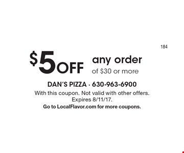 $5 Off any order of $30 or more. With this coupon. Not valid with other offers. Expires 8/11/17. Go to LocalFlavor.com for more coupons.