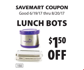 $1.50 off Lunch Bots. SAVEMART COUPON Good 6/19/17 thru 8/20/17.