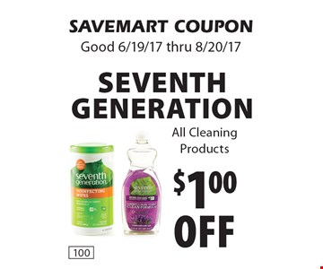 $1.00 off seventh generation All Cleaning Products. SAVEMART COUPON Good 6/19/17 thru 8/20/17