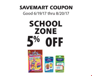 5% off School Zone. SAVEMART COUPON Good 6/19/17 thru 8/20/17