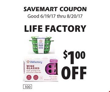 $1.00 off Life Factory. SAVEMART COUPON Good 6/19/17 thru 8/20/17