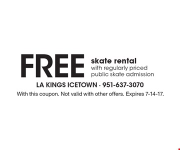 Free skate rental with regularly priced public skate admission. With this coupon. Not valid with other offers. Expires 7-14-17.