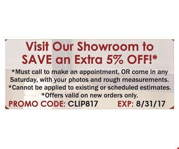 Visit our showroom to SAVE an extra 5% off! Exp. 8/31/17.