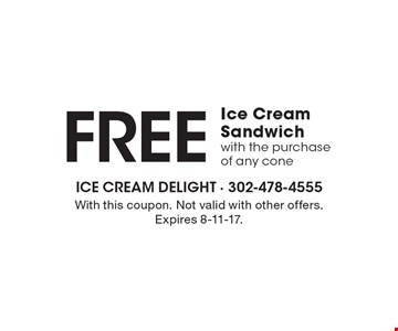 Free Ice Cream Sandwich with the purchase of any cone. With this coupon. Not valid with other offers. Expires 8-11-17.