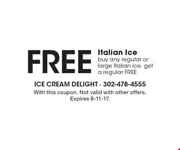 Free Italian Ice. Buy any regular or large Italian ice, get a regular FREE. With this coupon. Not valid with other offers. Expires 8-11-17.