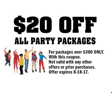 $20 off all party packages. For packages over $300 only. With this coupon. Not valid with any other offers or prior purchases. Offer expires 8-18-17.