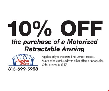 10% Off the purchase of a Motorized Retractable Awning. Applies only to motorized KE Durasol models. May not be combined with other offers or prior sales. Offer expires 8-31-17.