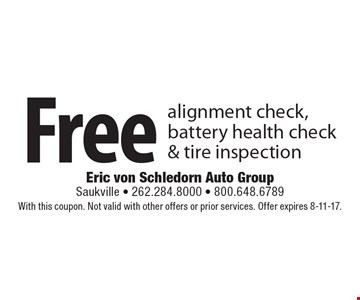 Free alignment check, battery health check & tire inspection. With this coupon. Not valid with other offers or prior services. Offer expires 8-11-17.