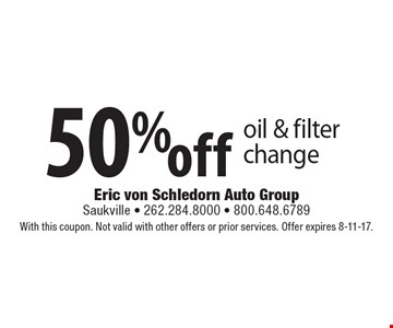 50% off oil & filter change. With this coupon. Not valid with other offers or prior services. Offer expires 8-11-17.