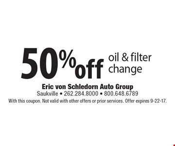 50% off oil & filter change. With this coupon. Not valid with other offers or prior services. Offer expires 9-22-17.