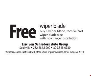 Free wiper blade. Buy 1 wiper blade, receive 2nd wiper blade free with no charge installation. With this coupon. Not valid with other offers or prior services. Offer expires 3-9-18.