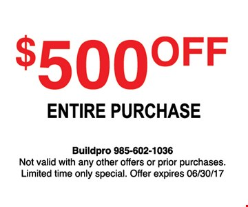 $500 off entire purchase. Not valid with any other offers or prior purchases. Limited time only special. Offer expires 8/11/17.