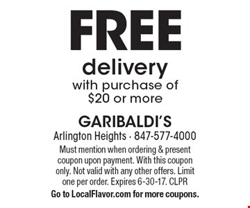FREE delivery with purchase of $20 or more. Must mention when ordering & present coupon upon payment. With this coupon only. Not valid with any other offers. Limit one per order. Expires 6-30-17. CLPR  Go to LocalFlavor.com for more coupons.