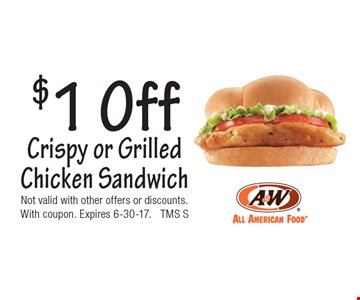 $1 Off Crispy or Grilled Chicken Sandwich. Not valid with other offers or discounts. With coupon. Expires 6-30-17. TMS S