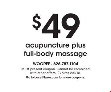 $49 acupuncture plus full-body massage. Must present coupon. Cannot be combined with other offers. Expires 10/13/17. Go to LocalFlavor.com for more coupons.