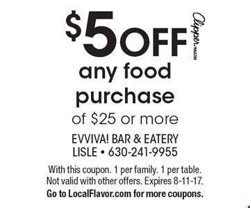 $5 OFF any food purchase of $25 or more. With this coupon. 1 per family. 1 per table. Not valid with other offers. Expires 8-11-17. Go to LocalFlavor.com for more coupons.