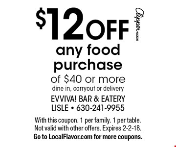 $12 OFF any food purchase of $40 or more, dine in, carryout or delivery. With this coupon. 1 per family. 1 per table. Not valid with other offers. Expires 2-2-18. Go to LocalFlavor.com for more coupons.