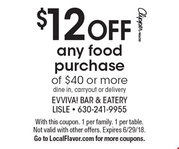 $12 OFF any food purchase of $40 or more dine in, carryout or delivery. With this coupon. 1 per family. 1 per table. Not valid with other offers. Expires 6/29/18. Go to LocalFlavor.com for more coupons.