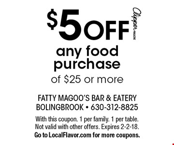 $5 OFF any food purchase of $25 or more. With this coupon. 1 per family. 1 per table. Not valid with other offers. Expires 2-2-18. Go to LocalFlavor.com for more coupons.