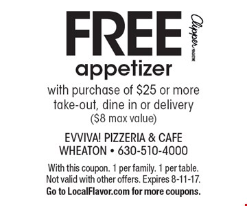 FREE appetizer with purchase of $25 or more. Take-out, dine in or delivery ($8 max value). With this coupon. 1 per family. 1 per table. Not valid with other offers. Expires 8-11-17. Go to LocalFlavor.com for more coupons.