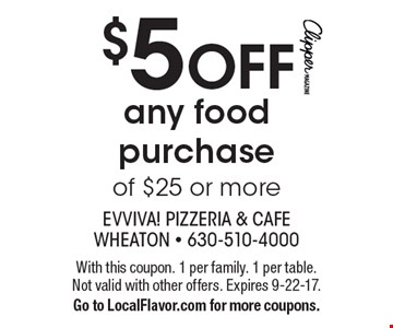$5 OFF any food purchase of $25 or more. With this coupon. 1 per family. 1 per table. Not valid with other offers. Expires 9-22-17.Go to LocalFlavor.com for more coupons.