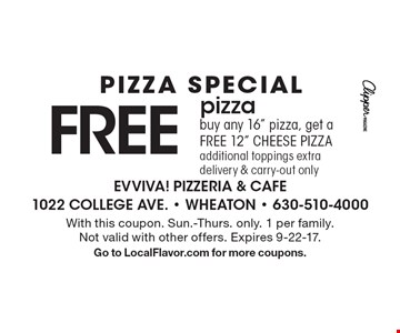 PIZZA SPECIAL FREE pizzabuy any 16