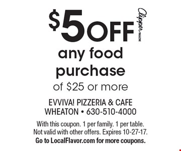 $5 OFF any food purchase of $25 or more. With this coupon. 1 per family. 1 per table. Not valid with other offers. Expires 10-27-17. Go to LocalFlavor.com for more coupons.