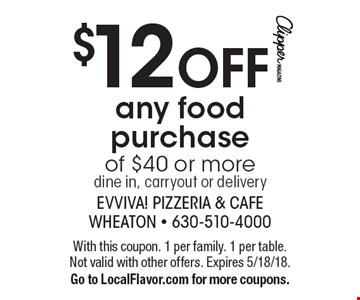 $12 OFF any food purchase of $40 or more dine in, carryout or delivery . With this coupon. 1 per family. 1 per table. Not valid with other offers. Expires 5/18/18. Go to LocalFlavor.com for more coupons.