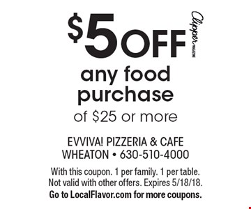 $5 OFF any food purchase of $25 or more. With this coupon. 1 per family. 1 per table. Not valid with other offers. Expires 5/18/18. Go to LocalFlavor.com for more coupons.
