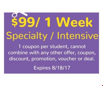 $99 1 week specialty intensive
