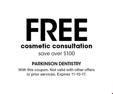 Free cosmetic consultation. save over $100. With this coupon. Not valid with other offers or prior services. Expires 11-10-17.