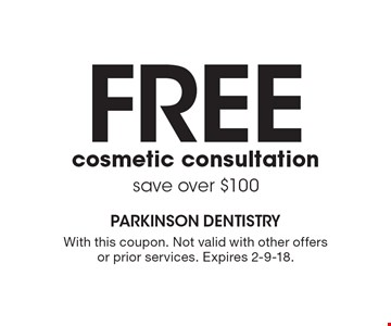 Free cosmetic consultation. Save over $100. With this coupon. Not valid with other offers or prior services. Expires 2-9-18.