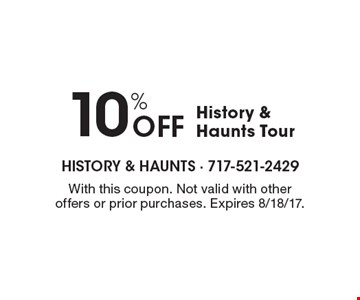 10% Off History & Haunts Tour. With this coupon. Not valid with other offers or prior purchases. Expires 8/18/17.