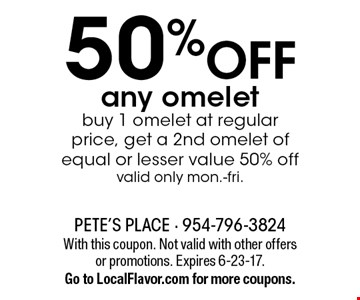 50% OFF any omelet. Buy 1 omelet at regular price, get a 2nd omelet of equal or lesser value 50% off. Valid only mon.-fri. With this coupon. Not valid with other offers or promotions. Expires 6-23-17. Go to LocalFlavor.com for more coupons.