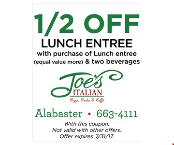 1/2 off lunch entree