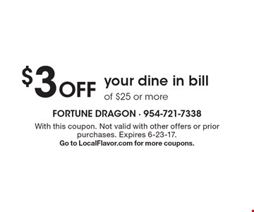 $3 Off your dine in bill of $25 or more. With this coupon. Not valid with other offers or prior purchases. Expires 6-23-17. Go to LocalFlavor.com for more coupons.