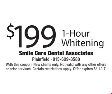 $199 1-Hour Whitening. With this coupon. New clients only. Not valid with any other offers or prior services. Certain restrictions apply. Offer expires 8/11/17.