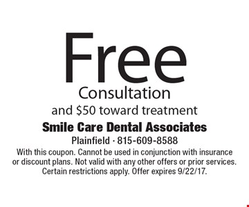 Free Consultation and $50 toward treatment. With this coupon. Cannot be used in conjunction with insurance or discount plans. Not valid with any other offers or prior services. Certain restrictions apply. Offer expires 9/22/17.
