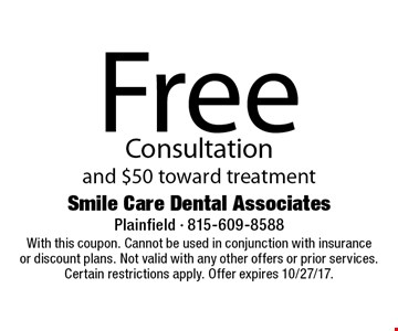 Free Consultation and $50 toward treatment. With this coupon. Cannot be used in conjunction with insurance or discount plans. Not valid with any other offers or prior services. Certain restrictions apply. Offer expires 10/27/17.