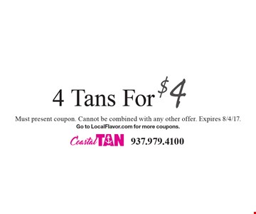 4 Tans For $4.  Must present coupon. Cannot be combined with any other offer. Expires 8/4/17.Go to LocalFlavor.com for more coupons.
