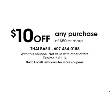 $10 Off any purchase of $50 or more. With this coupon. Not valid with other offers.Expires 7-21-17.Go to LocalFlavor.com for more coupons.
