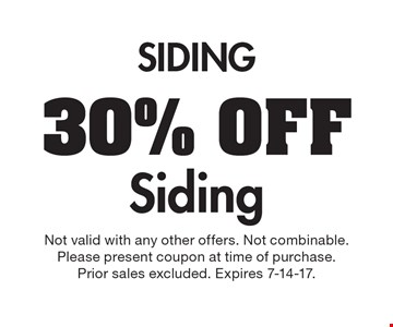 30% Off Siding. Not valid with any other offers. Not combinable. Please present coupon at time of purchase. Prior sales excluded. Expires 7-14-17.