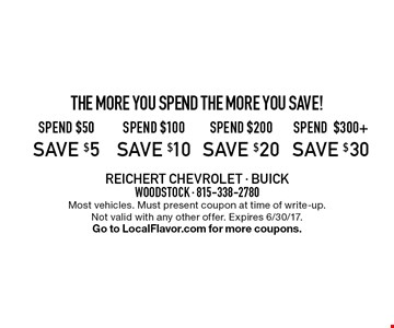 The More You Spend The More You Save! Spend $300+, save $30 OR spend $200, save $20 OR spend $100, save $10 OR spend $50, save $5. Most vehicles. Must present coupon at time of write-up. Not valid with any other offer. Expires 6/30/17. Go to LocalFlavor.com for more coupons.