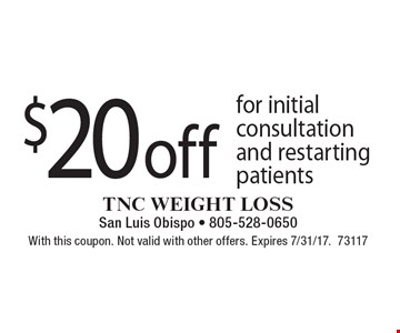 $20 off for initial consultation and restarting patients. With this coupon. Not valid with other offers. Expires 7/31/17.73117