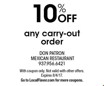 10% OFF any carry-out order. With coupon only. Not valid with other offers. Expires 8/4/17. Go to LocalFlavor.com for more coupons.