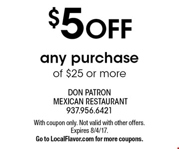 $5 OFF any purchase of $25 or more. With coupon only. Not valid with other offers. Expires 8/4/17. Go to LocalFlavor.com for more coupons.