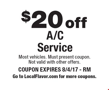 $20 off A/C Service. Most vehicles. Must present coupon. Not valid with other offers. COUPON EXPIRES 8/4/17 - RM. Go to LocalFlavor.com for more coupons.